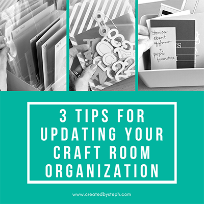 3 Tips for Updating Your Craft Room Organization